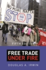 Free Trade under Fire : Fifth Edition - Book