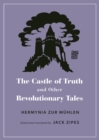 The Castle of Truth and Other Revolutionary Tales - Book