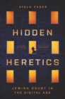Hidden Heretics : Jewish Doubt in the Digital Age - eBook