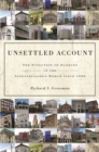 Unsettled Account : The Evolution of Banking in the Industrialized World since 1800 - Book