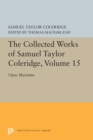 The Collected Works of Samuel Taylor Coleridge, Volume 15 : Opus Maximum - Book