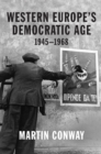 Western Europe's Democratic Age : 1945-1968 - Book
