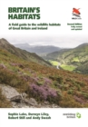 Britain's Habitats : A Field Guide to the Wildlife Habitats of Great Britain and Ireland - Fully Revised and Updated Second Edition - Book
