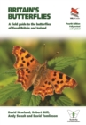 Britain's Butterflies : A Field Guide to the Butterflies of Great Britain and Ireland  - Fully Revised and Updated Fourth Edition - Book
