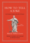 How to Tell a Joke : An Ancient Guide to the Art of Humor - Book