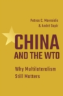 China and the WTO : Why Multilateralism Still Matters - Book