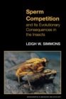 Sperm Competition and Its Evolutionary Consequences in the Insects - eBook