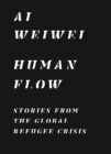 Human Flow : Stories from the Global Refugee Crisis - Book