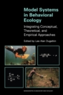 Model Systems in Behavioral Ecology : Integrating Conceptual, Theoretical, and Empirical Approaches - eBook