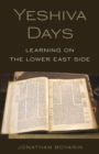 Yeshiva Days : Learning on the Lower East Side - eBook