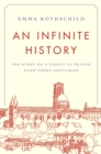 An Infinite History : The Story of a Family in France over Three Centuries - eBook