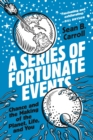 A Series of Fortunate Events : Chance and the Making of the Planet, Life, and You - eBook