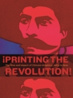 !Printing the Revolution! : The Rise and Impact of Chicano Graphics, 1965 to Now - Book