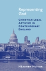 Representing God : Christian Legal Activism in Contemporary England - eBook