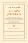 The Papers of Thomas Jefferson, Volume 45 : 11 November 1804 to 8 March 1805 - eBook