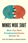 Minds Wide Shut : How the New Fundamentalisms Divide Us - eBook
