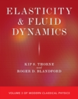 Elasticity and Fluid Dynamics : Volume 3 of Modern Classical Physics - eBook