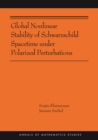Global Nonlinear Stability of Schwarzschild Spacetime under Polarized Perturbations : (AMS-210) - eBook
