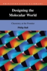 Designing the Molecular World : Chemistry at the Frontier - eBook