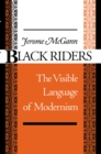 Black Riders : The Visible Language of Modernism - eBook