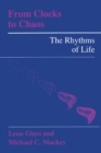 From Clocks to Chaos : The Rhythms of Life - eBook
