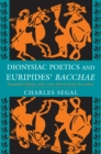 Dionysiac Poetics and Euripides' Bacchae : Expanded Edition - eBook