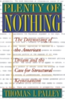 Plenty of Nothing : The Downsizing of the American Dream and the Case for Structural Keynesianism - eBook