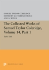 The Collected Works of Samuel Taylor Coleridge, Volume 14 : Table Talk, Part I - Book