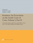 Kommos: An Excavation on the South Coast of Crete, Volume I, Part II : The Kommos Region and Houses of the Minoan Town. Part II: The Minoan Hilltop and Hillside Houses - Book