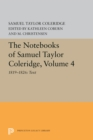 The Notebooks of Samuel Taylor Coleridge, Volume 4 : 1819-1826: Text - Book