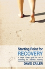 Starting Point for Recovery : A Simple 12-Step Guide for Use in Counseling for Addiction Recovery - eBook
