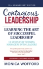 Contagious Leadership: 15th Anniversary Edition : 10 Steps for Turning Managers into Leader - eBook