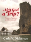 Ain't God a Trip? - eBook