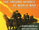 Unsung Heroes of World War One : How Horses, Donkeys and Mules Changed the First World War - eBook