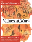 The Owner's Manual for Values at Work : Clarifying and Focusing on What Is Most Important - eBook