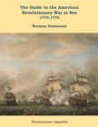 The Guide to the American Revolutionary War at Sea : Vol. 1 1775-1776 - eBook