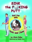 Sink the Fucking Putt : Golf Fun With Dick and Jane - eBook