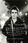 A Man Called Destruction : The Life and Music of Alex Chilton, From Box Tops to Big Star to Backdoor Man - eBook