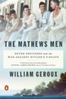The Mathews Men : Seven Brothers and the War Against Hitler's U-boats - eBook
