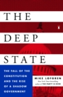The Deep State : The Fall of the Constitution and the Rise of a Shadow Government - eBook