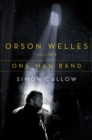 Orson Welles, Volume 3: One-Man Band - eBook