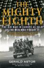 The Mighty Eighth : The Air War in Europe as Told by the Men Who Fought It - eBook