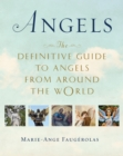 Angels : The Definitive Guide to Angels from Around the World - eBook