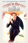 Singin' in the Rain : The Making of an American Masterpiece - Book
