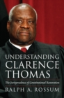 Understanding Clarence Thomas : The Jurisprudence of Constitutional Restoration - eBook