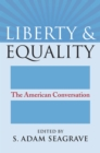 Liberty and Equality : The American Conversation - eBook