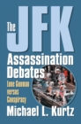 The JFK Assassination Debates : Lone Gunman versus Conspiracy - eBook