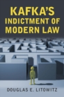 Kafka's Indictment of Modern Law - Book