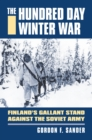 The Hundred Day Winter War : Finland's Gallant Stand against the Soviet Army - eBook