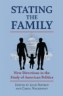 Stating the Family : New Directions in the Study of American Politics - eBook